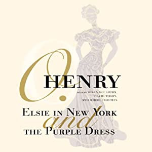 Elsie in New York and The Purple Dress | [O. Henry]
