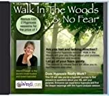 No Fear & Walk In the Woods, 2 hypnosis sessions with Wendi