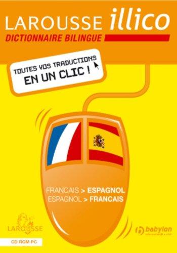 Larousse Illico Dictionnaire Bilingue Français-Espagnol