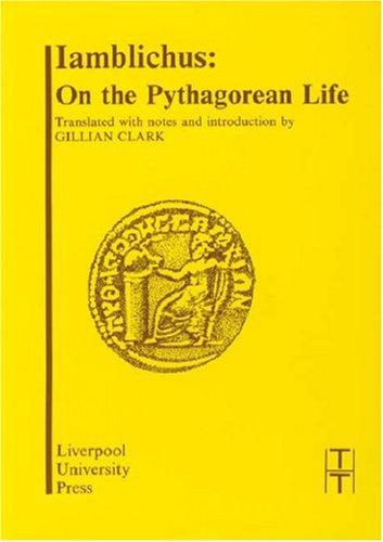 Iamblichus: On the Pythagorean Life (Liverpool University Press - Translated Texts for Historians)