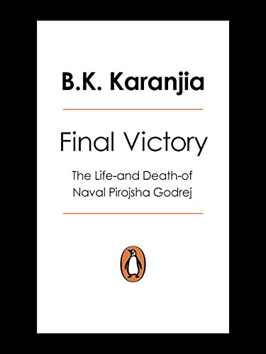 final-victory-the-life-and-death-of-naval-pirojsha-godrej