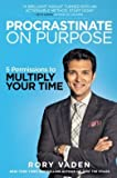 img - for Procrastinate on Purpose: 5 Permissions to Multiply Your Time (Hardback) - Common book / textbook / text book