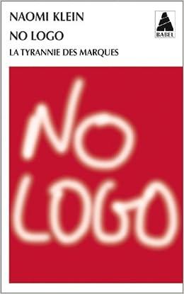 No Logo  : La tyrannie des marques - Naomi Klein