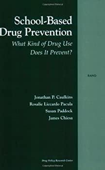 school-based drug prevention: what kind of drugs use does it prevent? - jonathan p. caulkins