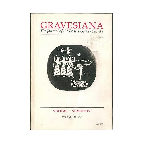 Gravesiana: The Journal of the Robert Graves Society. December 1997, Volume I, Number IV, Quinn, Patrick (editor)