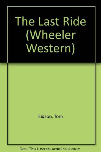 The Last Ride (Wheeler Large Print Book Series)