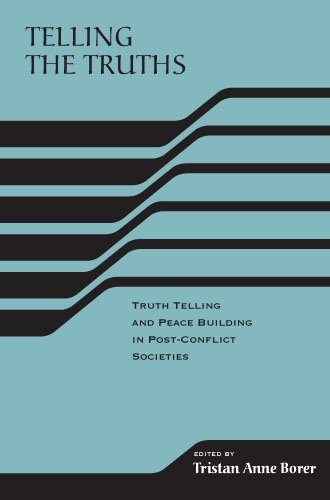 Telling the Truths: Truth Telling and Peace Building in Post-Conflict Societies (The RIREC Project on Post-Accord Peace