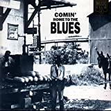 Comin' Home to the Blues Vol. 1 - Blues,Comin' Home to the