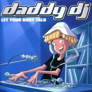 Daddy DJ - Let Your Body Talk - CyberBoar - Zortam Music