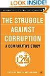 The Struggle Against Corruption: A Co...