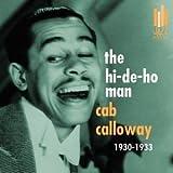 echange, troc Cab Calloway - Hi-De-Ho Man: 1930-1933