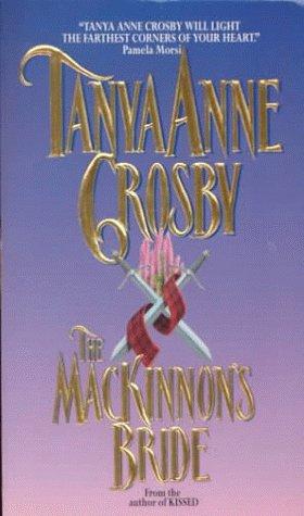 The Mackinnon's Bride (An Avon Romantic Treasure), Tanya Anne Crosby