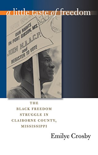 a-little-taste-of-freedom-the-black-freedom-struggle-in-claiborne-county-mississippi-the-john-hope-f