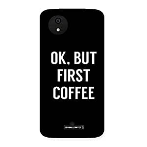 Cool Ok But First Coffee Back Case Cover for Micromax Canvas A1