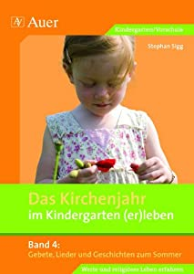 Das kirchenjahr im kindergarten er leben band 4 gebete - Angebote kindergarten sommer ...
