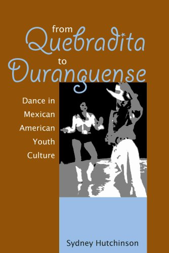 From Quebradita to Duranguense: Dance in Mexican American...