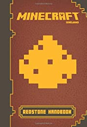 Minecraft: Redstone Handbook: An Official Mojang Book