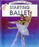 Starting Ballet (Usborne First Skills) (0746031157) by Edom, Helen