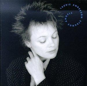 Laurie Anderson - Strange Angels Lyrics - Zortam Music