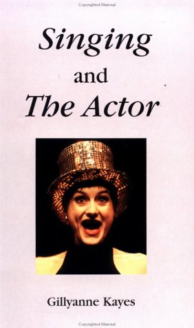 Singing and the Actor (Theatre Arts (Routledge Paperback))