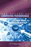 img - for The Future of Computing Performance: Game Over or Next Level? book / textbook / text book