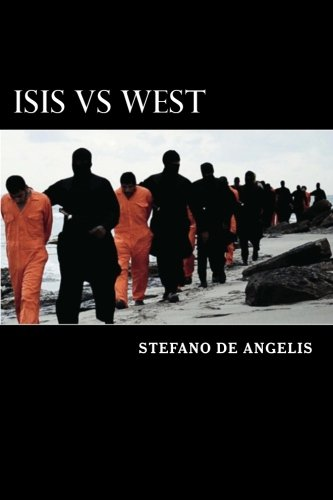 Isis Vs West: History, strategies and objectives of the caliphate that threatens our civilization