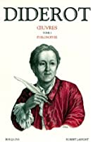 Diderot, tome 1 : Philosophie
