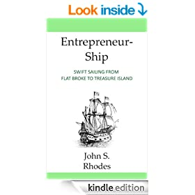 Entrepreneurship: Swift Sailing from Flat Broke to Treasure Island (Even in a Terrible Economy) - Includes FREE Investing Report Inside!