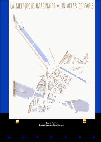 m tropole imaginaire un atlas de paris fortier librairie scientifique en ligne. Black Bedroom Furniture Sets. Home Design Ideas