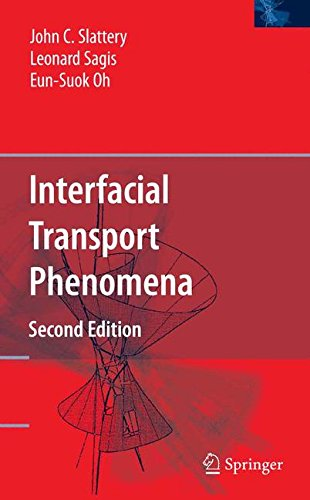 Interfacial Transport Phenomena, by John C. Slattery, Leonard Sagis, Eun-Suok Oh