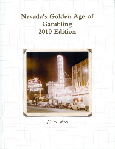 Nevada's Golden Age of Gambling - 2010 Edition