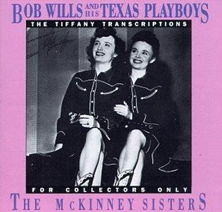 Bob Wills - The Tiffany Transcriptions/ The McKinney Sisters - Zortam Music
