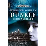 "Immortal. Dunkle Leidenschaft: Romanvon ""Jennifer Ashley"""