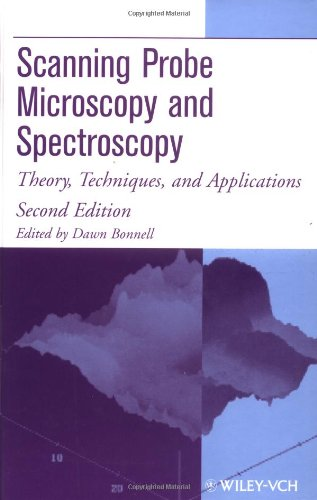 Scanning Probe Microscopy And Spectroscopy: Theory, Techniques, And Applications