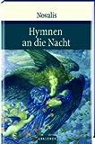 Hymnen an die Nacht - Hymnen, Lieder und andere Gedichte - Novalis