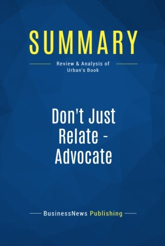 Summary: Don't Just Relate - Advocate: Review and Analysis of Urban's Book (Advantage Advocate compare prices)