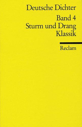 Deutsche Dichter IV. Sturm und Drang, Klassik.