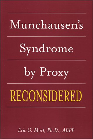 Munchausen s Syndrome by Proxy Reconsidered097103091X