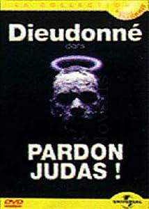 Dieudonné : Pardon Judas !