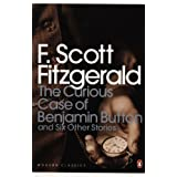 The Curious Case of Benjamin Button: And Six Other Stories (Penguin Modern Classics)by F Scott Fitzgerald