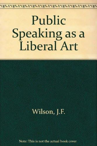 Public Speaking as a Liberal Art