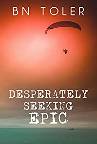 Desperately Seeking Epic by B.N. Toler ebook deal