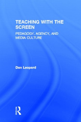 Teaching with the Screen: Pedagogy, Agency, and Media Culture