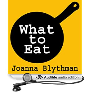 What to Eat: Food That's Good for Your Health, Pocket and Plate (Unabridged)