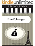 A French Reader: Une Echange (French Readers t. 34)