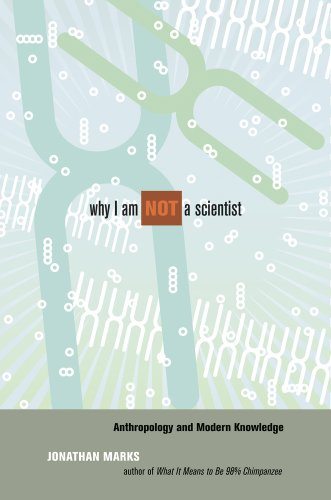 Why I Am Not a Scientist: Anthropology and Modern Knowledge