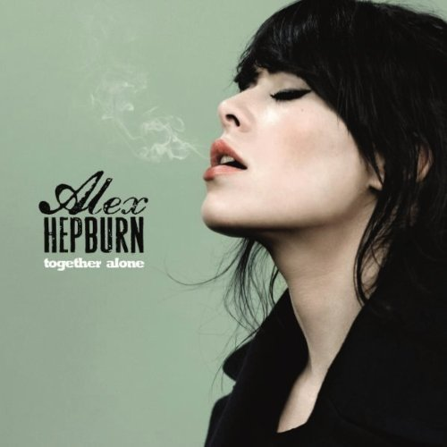 Alex Hepburn-Together Alone-CD-FLAC-2013-NBFLAC Download