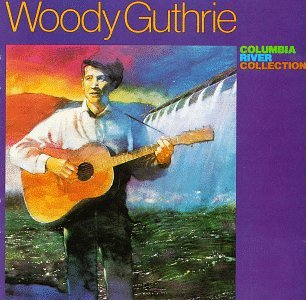 Woody Guthrie - Columbia River Collection - Zortam Music