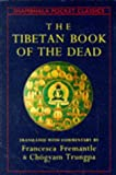 The Tibetan Book of the Dead (Shambala Pocket Classics) (0877736758) by Trungpa, Chogyam