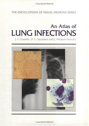 An Atlas of Lung Infections (Encyclopedia of Visual Medicine)